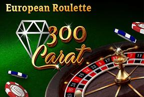 European Roulette 300 Carat