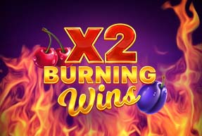 Burning Wins x2